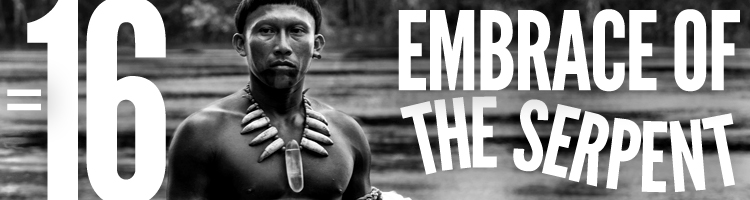 16 Embrace Of The Serpent